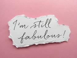 I'm still fabulous!