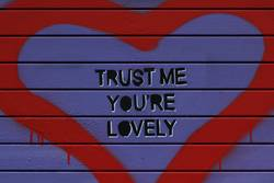 Trust me you're lovely