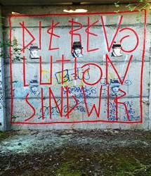 Die Revolution sind wir!