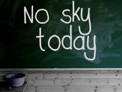 No sky today
